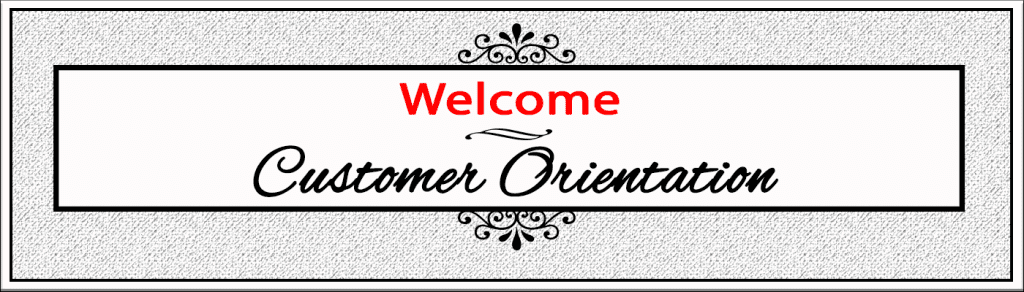 Welcome Customer Orientation 7in